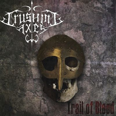 Crushing Axes - Trail of Blood (2017) 320 kbps