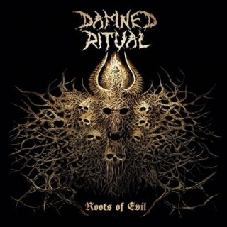 Damned Ritual - Roots of Evil (2017) 320 kbps