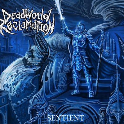Dead World Reclamation - Sentient (2017) 320 kbps