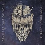 Deadfreight of Soul – Tortured Puppets (2017) 320 kbps