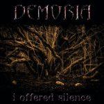 Demoria – I Offered Silence (2017) 320 kbps