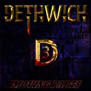 Dethwich - Moving Parts (2017) 320 kbps