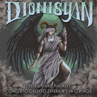 Dionisyan - Delirium and Madness (Concerto Grosso Opera N° 2 in G Minor) (2017) 320 kbps