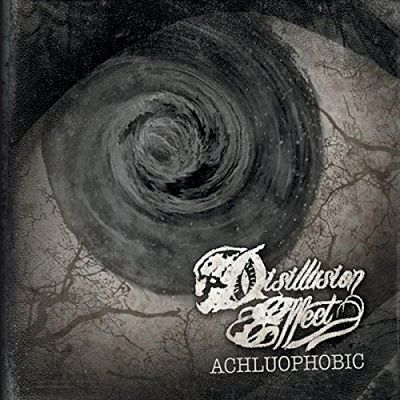 Disillusion Effect - Achluophobic (2017) 320 kbps