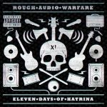Eleven Days Of Katrina – Rough Audio Warfare (2017) 320 kbps
