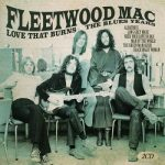 Fleetwood Mac - Love That Burns - The Blues Years (2017) 320 kbps + Scans