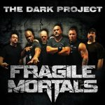 Fragile Mortals – The Dark Project (2017) 320 kbps