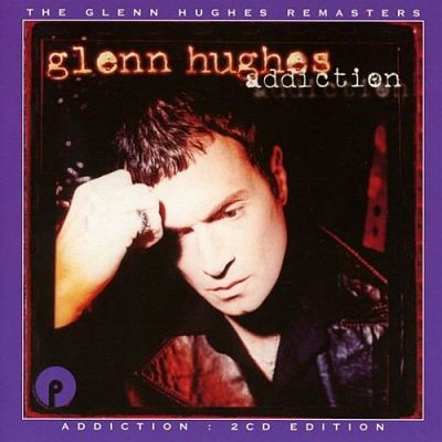 Glenn Hughes - Addiction (1996) [2CD Remastered Expanded Edition 2017] 320 kbps