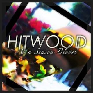 Hitwood - As A Season Bloom [EP] (2017) 320 kbps