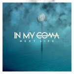 In My Coma – Next Life (2017) 320 kbps