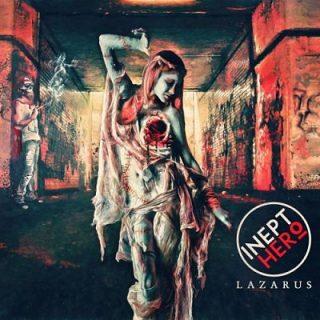 Inept Hero - Lazarus [EP] (2017) 320 kbps