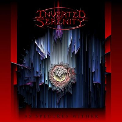 Inverted Serenity - As Spectres Wither (2017) 320 kbps