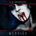 J. D. Overdrive – Wendigo (2017) 320 kbps