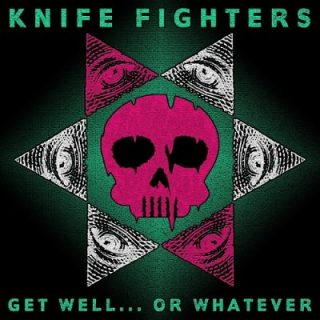 Knife Fighters - Get Well... or Whatever (2017) 320 kbps