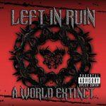 Left In Ruin - A World Extinct (2017) 320 kbps