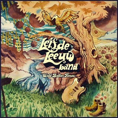 Leif De Leeuw Band - Until Better Times (2017) 320 kbps