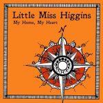 Little Miss Higgins - My Home, My Heart (2017) 320 kbps
