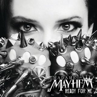 Madame Mayhem - Ready For Me (2017) 320 kbps