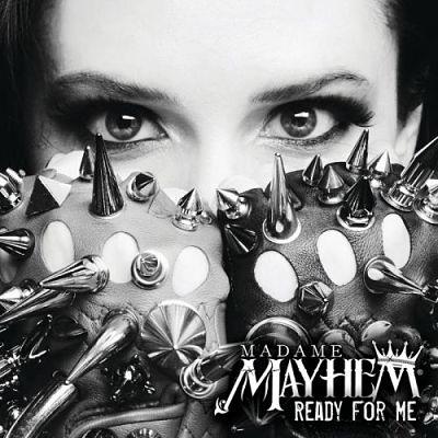 Madame Mayhem - Ready For Me (2017) 320 kbps