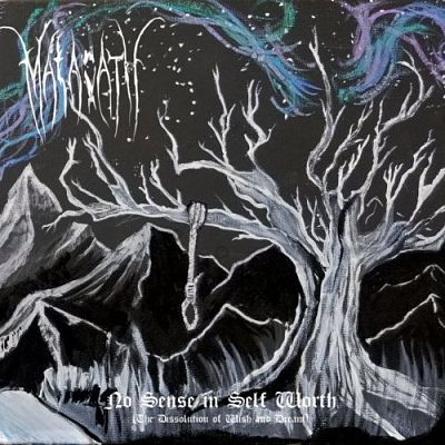 Malacath - No Sense in Self Worth (The Dissolution of Wish and Dream) (2017) 320 kbps