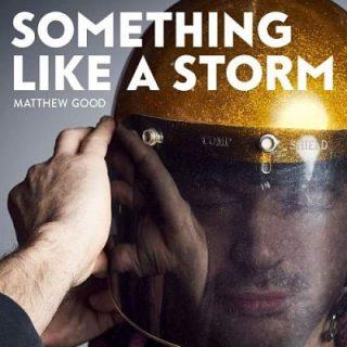 Matthew Good - Something Like A Storm (2017) 320 kbps