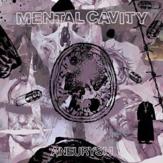 Mental Cavity - Aneurysm (2017) 320 kbps