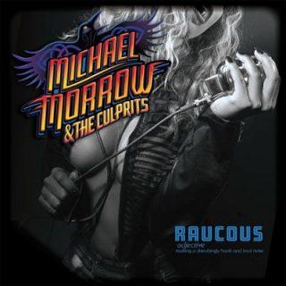 Michael Morrow & The Culprits - Raucous (2017) 320 kbps