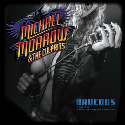 Michael Morrow & The Culprits - Raucous (2017) 320 kbps