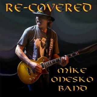 Mike Onesko Band - Re-Covered (2017) 320 kbps