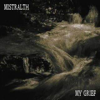 Mistralth - My Grief (2017) 320 kbps