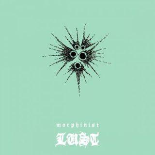 Morphinist - Lust (2017) 320 kbps