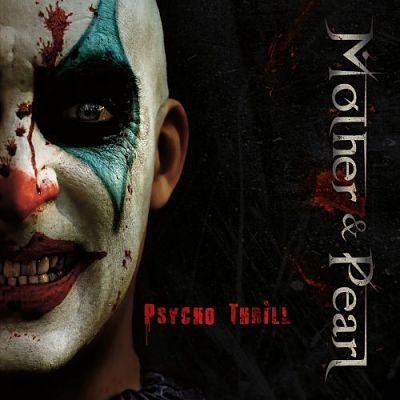 Mother & Pearl - Psycho Thrill (2017) 320 kbps