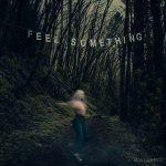 Movements – Feel Something (2017) 320 kbps