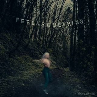 Movements - Feel Something (2017) 320 kbps