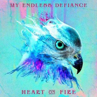 My Endless Defiance - Heart on Fire (2017) 320 kbps
