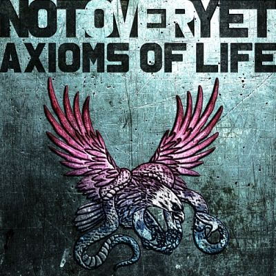 NOT OVER YET - Axioms of Life (2017) 320 kbps