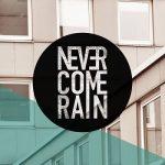 Never Come Rain – Never Come Rain (2017) 320 kbps