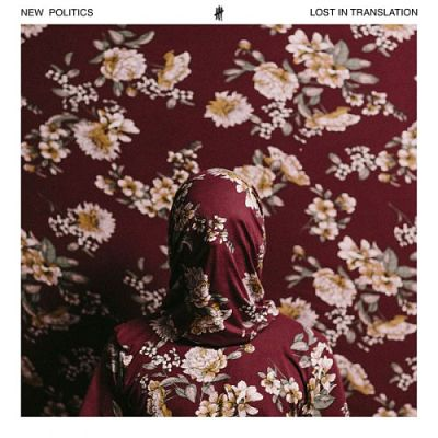 New Politics - Lost In Translation (2017) 320 kbps