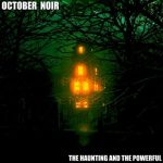 October Noir - The Haunting And The Powerful (2017) 320 kbps