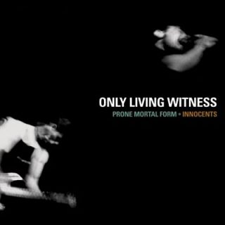 Only Living Witness - Prone Mortal Form & Innocents (2006) 320 kbps