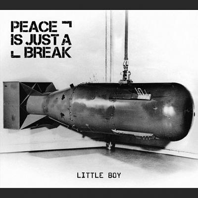 Peace Is Just a Break - Little Boy (2017) 320 kbps