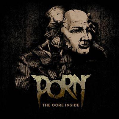 Porn - The Ogre Inside (2017) 320 kbps