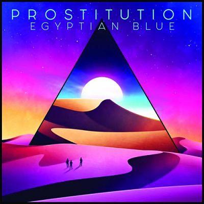 Prostitution - Egyptian Blue [EP] (2017) 320 kbps