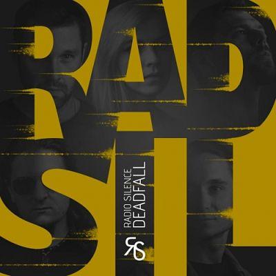 Radio Silence - Deadfall (2017) 320 kbps