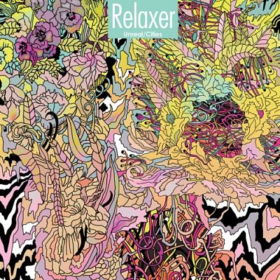 Relaxer - Unreal / Cities (2017) 320 kbps