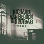 Richard Van Bergen & Rootbag – Walk On In (2017) 320 kbps