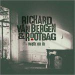 Richard Van Bergen & Rootbag – Walk On In (2017) 320 kbps