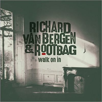Richard Van Bergen & Rootbag - Walk On In (2017) 320 kbps