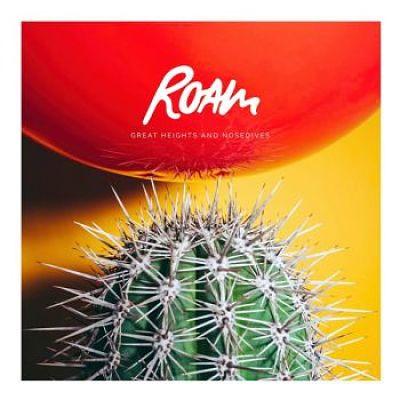 Roam - Great Heights & Nosedives (2017)