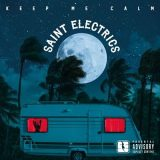 Saint Electrics - Keep Me Calm (2017) 320 kbps